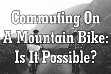 Is it possible to commute on a mountain bike?