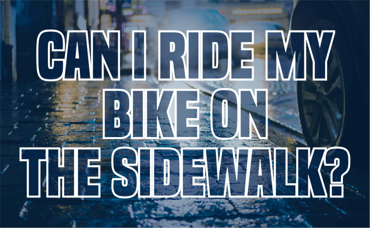 Is it legal to ride my bike on sidewalks?