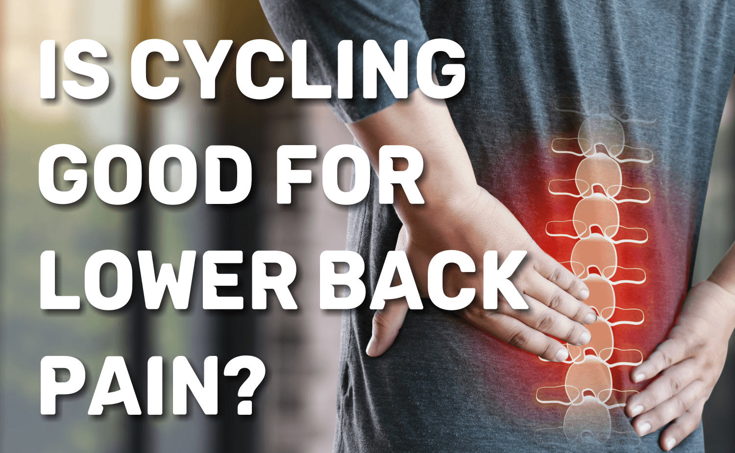 Is Cycling Good For Lower Back Pain Bicycle Universe