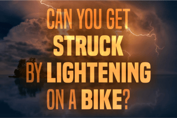 Can You Get Struck by Lightning on A Bike?