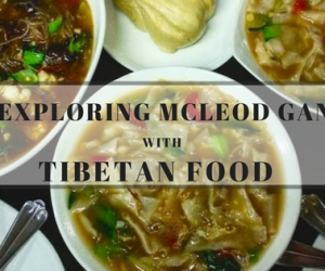 Exploring McLeod Ganj with Tibetan Food