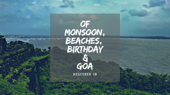 Of Monsoon, Beaches, Birthday & Goa-In Pictures