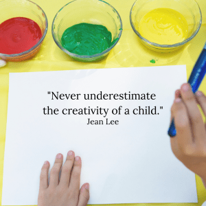 "Jean Lee quote: ""Never underestimate the creativity of a child."""