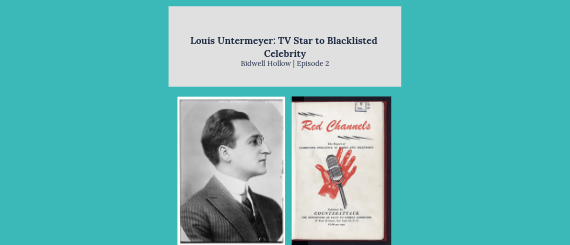 "Louis Untermeyer photo and title page for Red Channels booklet under the header, ""Louis Untermeyer: TV Star to Blacklisted Celebrity, Bidwell Hollow, Episode 2"""