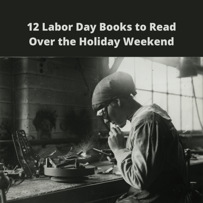 "Woman in black and white wearing goggles, working with tools on a workbench, below the words, ""12 Labor Day Books to Read Over the Holiday Weekend."""