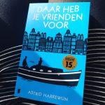 Daar heb je vrienden voor – Astrid Harrewijn