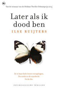 Later als ik dood ben - Ilse Ruijters