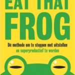 Remco leest: Eat that frog – Brian Tracy