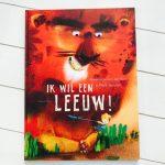Ik wil een leeuw! - Annemarie van der Eem & Mark Janssen