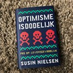 Optimisme is dodelijk – Susin Nielsen