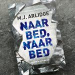 Naar bed, naar bed – M.J. Arlidge