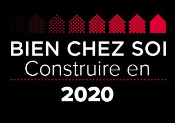 Construire en 2020 BIEN CHEZ SOI