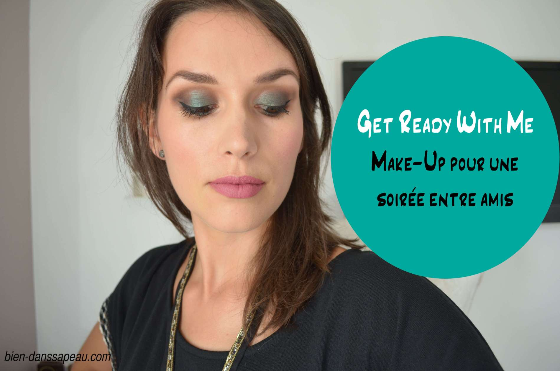 get ready with me make-up soirée entre amis