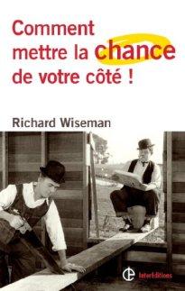 comment-mettre-la-chance-de-votre-cote richard wiseman