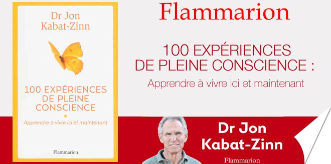 gagnez-5-livres-100-experiences-de-pleine-conscience-apprendre-a-vivre-ici-et-maintenant-de-jon-kabat-zinn