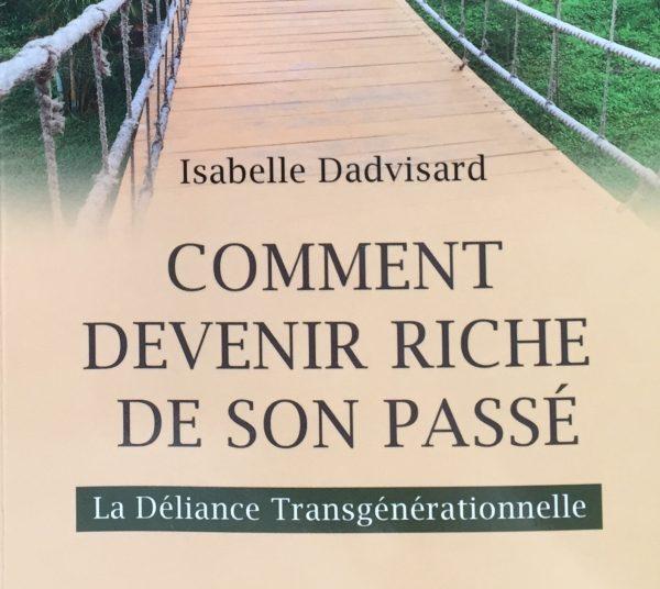 Comment devenir riche de son passé – La Déliance Transgénérationnelle