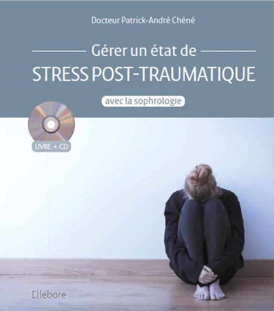 Gérer l'état de stress post traumatique avec la sophrologie