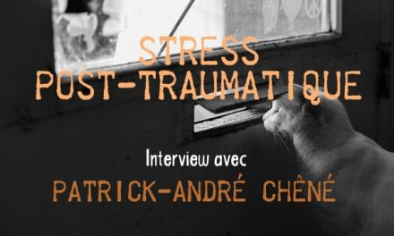 Stress Post-Traumatique & Sophrologie : Interview avec Patrick André Chêné