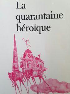 La Quarantaine heroique