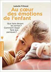 Au coeur des émotions de l'enfant, Isabelle Filliozat