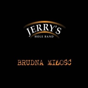 Jerry's Hole Band – Brudna miłość