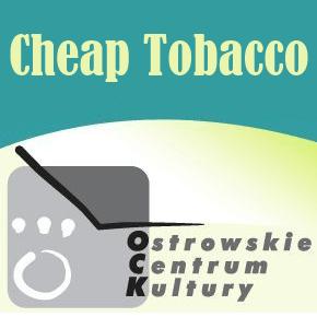 Cheap Tobacco w Ostrowie Wielkopolskim