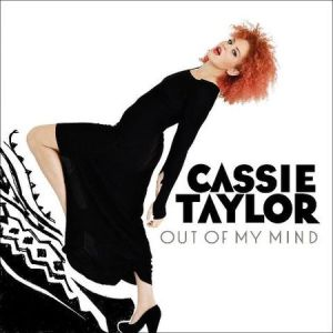 Cassie Taylor – Out of My Mind