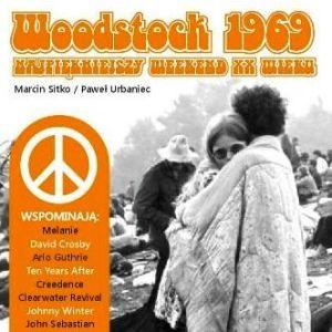 Woodstock 1969. Najpiękniejszy weekend XX wieku – książka z płytą CD