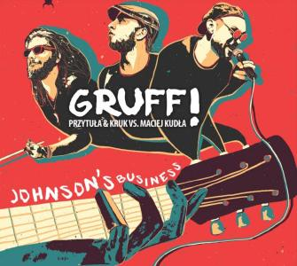 GRUFF! – Johnson's Business