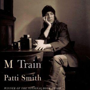 Patti Smith – Pociąg linii M