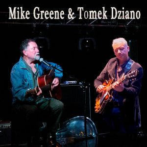 Mike Greene & Tomek Dziano