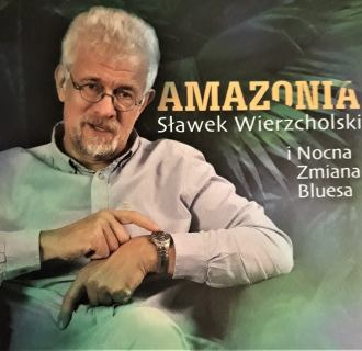 Sławek Wierzcholski i Nocna Zmiana Bluesa – Amazonia