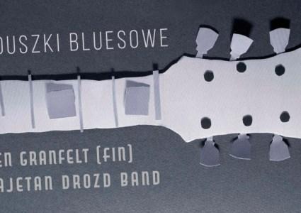 Zaduszki Bluesowe: Ben Granfelt Band / Kajetan Drozd Band