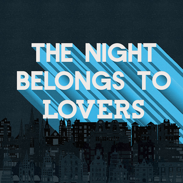 the night belongs to lovers