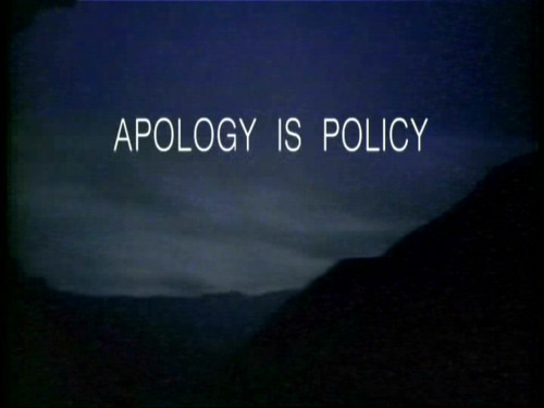 apolgy is policy