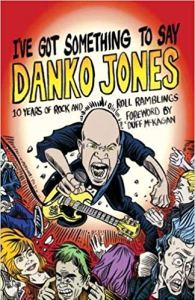 I've Got Something To Say Danko Jones Feral House music journalism rock punk book Holiday Gift Guide