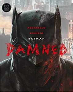 Batman Damned, Brian Azzarelleo, Lee Bremejo, DC Comics, Black Label