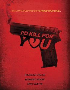 I'd Kill for You (2018)