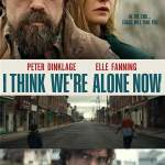 I Think We're Alone Now R 2018