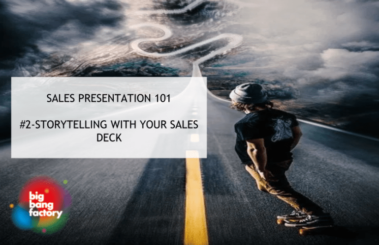 Storytelling with  your Sales Deck