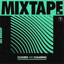 Clouds Are Clearing (feats. DAVID RYAN COOK & HOLLYN) - Clouds Are Clearing: Mixtape 1B