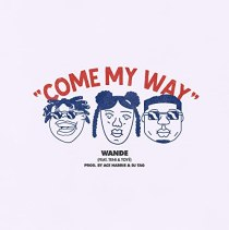 Come My Way (feat. TENI & TOYE) - Come My Way