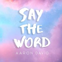 Say The Word - Say the Word