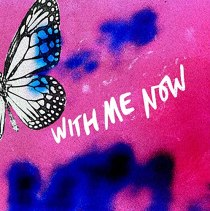 With Me Now - With Me Now