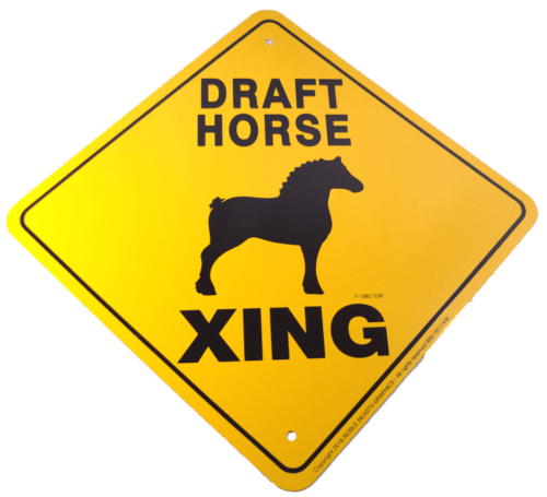 Draft Horse Crossing Sign