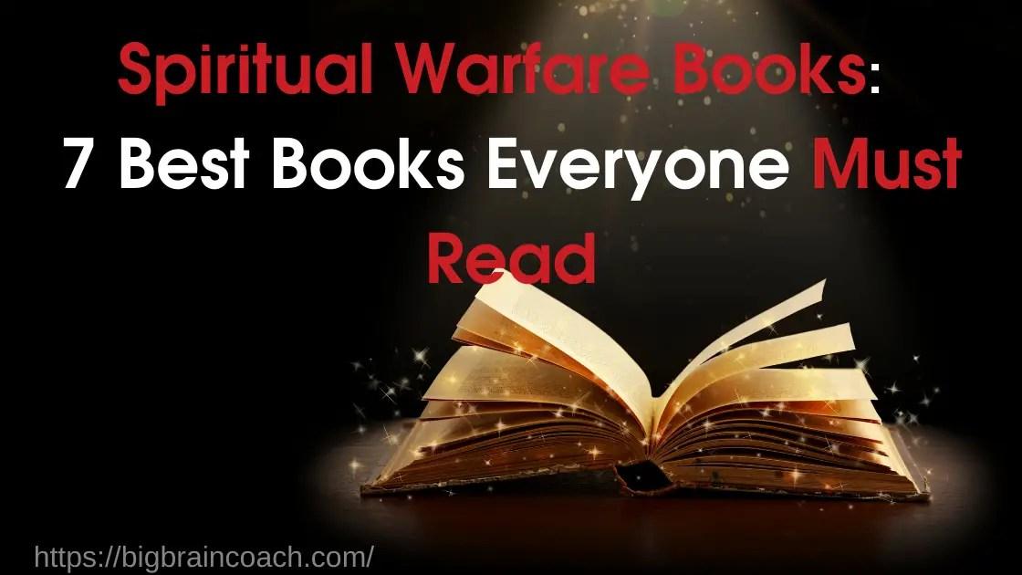 Read these Spiritual Warfare Books to empower yourself!- bigbraincoach