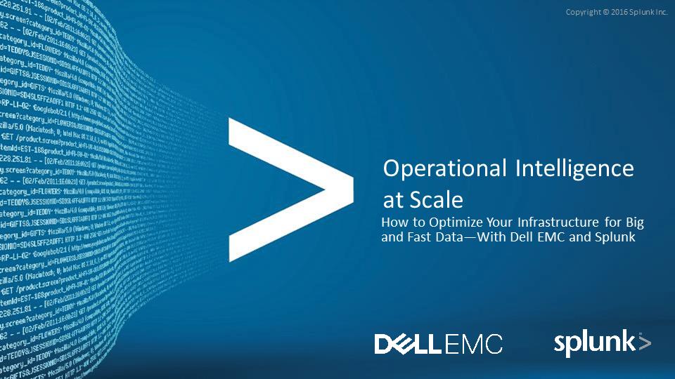 Splunk and Dell EMC Webcast – December 6, 2016