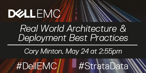 Strata London: Real World Architecture and Deployment Best Practices