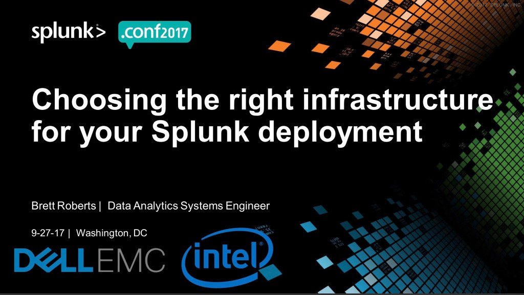 Splunk .Conf 2017 – Choosing the Right Infrastructure for your Splunk Deployment