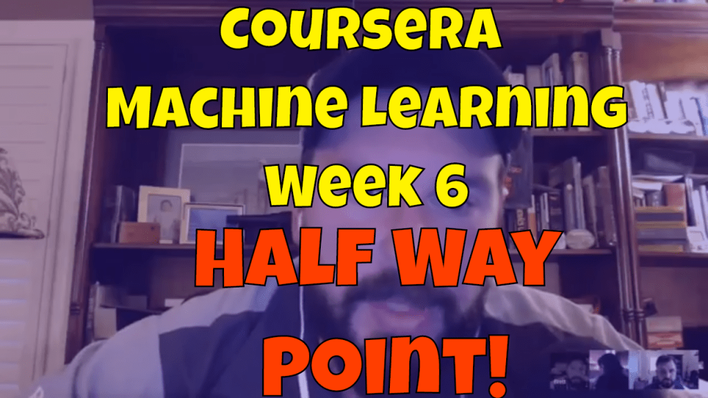 Machine Learning Andrew Ng Week 6